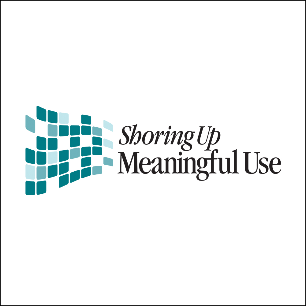 Shoring Up Meaningful Use